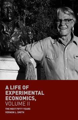 A Life of Experimental Economics, Volume II: The Next Fifty Years