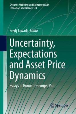 Uncertainty, Expectations and Asset Price Dynamics: Essays in Honor of Georges Prat