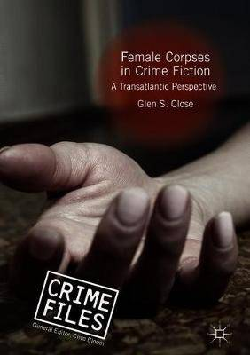 Female Corpses in Crime Fiction: A Transatlantic Perspective