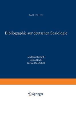 Bibliographie Zur Deutschen Soziologie: Band 4: 1992 1995