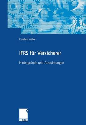 Ifrs Fur Versicherer: Hintergrunde Und Auswirkungen