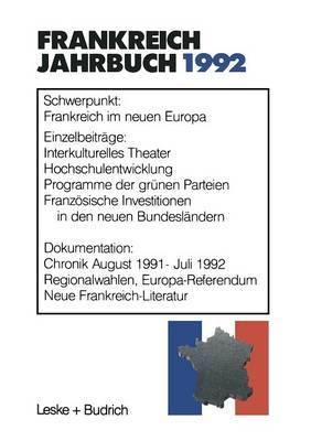 Frankreich-Jahrbuch 1992: Politik, Wirtschaft, Gesellschaft, Geschichte, Kultur
