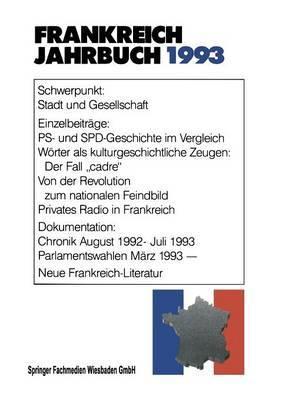 Frankreich-Jahrbuch 1993: Politik, Wirtschaft, Gesellschaft, Geschichte, Kultur
