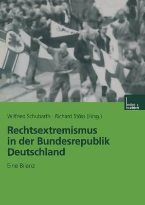 Rechtsextremismus in Der Bundesrepublik Deutschland: Eine Bilanz
