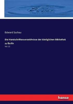 Die Handschriftenverzeichnisse Der K nliglichen Bibliothek Zu Berlin
