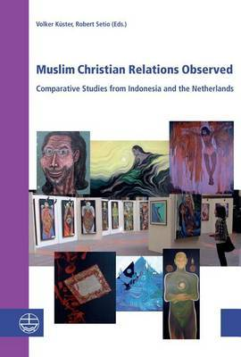 Muslim Christian Relations Observed: Comparative Studies from Indonesia and the Netherlands