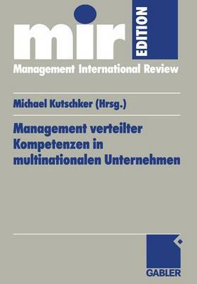 Management Verteilter Kompetenzen in Multinationalen Unternehmen