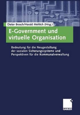 E-Government und Virtuelle Organisation: Bedeutung fur die Neugestaltung der Sozialen Sicherungssysteme und Perspektlven fur die Kommunalverwaltung