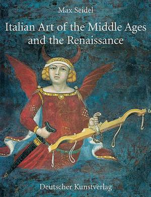Italian Art of the Middle Ages and the Renaissance: Volume 1: Painting