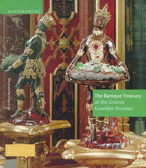 The Baroque Treasury at the Grunes Gewolbe Dresden