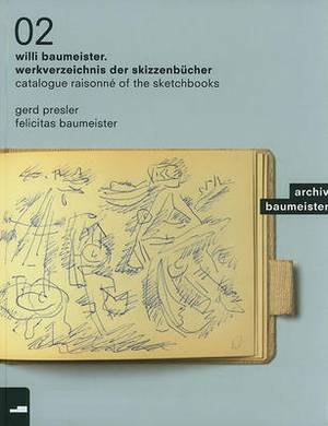 Willi Baumeister: The Sketch Books