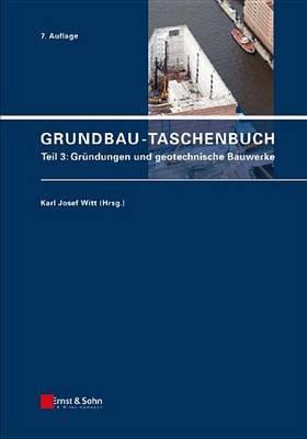 Grundbau-Taschenbuch: Teil 3: Grundungen Und Geotechnische Bauwerke