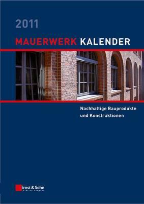 Mauerwerk-Kalender: Schwerpunkt: Nachhaltige Bauprodukte Und Konstruktionen: 2011