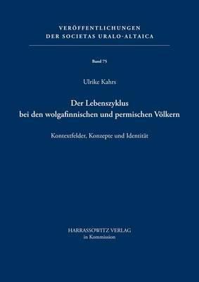 Der Lebenszyklus Bei Den Wolgafinnischen Und Permischen Volkern: Kontextfelder, Konzepte Und Identitat