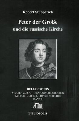 Peter Der Grosse Und Die Russische Kirche
