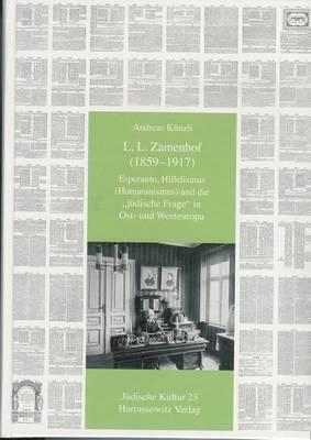 L. L. Zamenhof (1859-1917): Esperanto, Hillelismus (Homaranismus) Und Die Judische Frage in Ost- Und Westeuropa