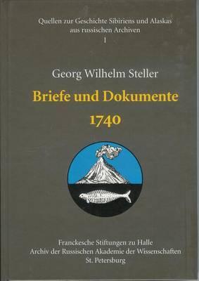 Georg Wilhelm Steller: Briefe Und Dokumente 1740