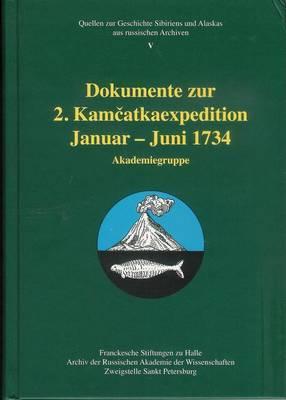 Dokumente Zur 2. Kamcatkaexpedition Januar - Juni 1734. Akademiegruppe
