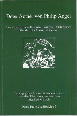 Deex Autaer Von Philip Angel: Eine Niederlandische Handschrift Aus Dem 17. Jahrhundert Uber Die Zehn Avatsres Des Visnu
