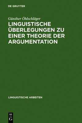 Linguistische Uberlegungen Zu Einer Theorie Der Argumentation