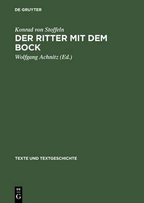 Der Ritter Mit Dem Bock: Konrads Von Stoffeln Gauriel Von Muntabel. Neu Herausgegeben, Eingeleitet Und Kommentiert