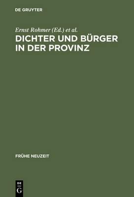 Dichter Und B rger in Der Provinz: Johann Peter Uz Und Die Aufkl rung in Ansbach