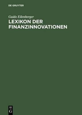 Lexikon Der Finanzinnovationen: Mit Beitr�gen Von Fachleuten Aus Wissenschaft Und Praxis