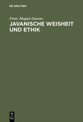 Javanische Weisheit Und Ethik: Studien Zu Einer Ostlichen Moral
