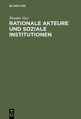 Rationale Akteure Und Soziale Institutionen