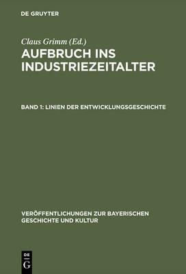 Aufbruch Ins Industriezeitalter, Band 1, Linien Der Entwicklungsgeschichte