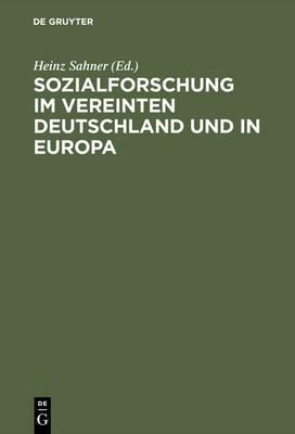 Sozialforschung Im Vereinten Deutschland Und in Europa