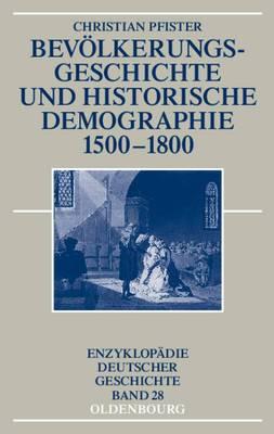 Bevoelkerungsgeschichte Und Historische Demographie 1500-1800