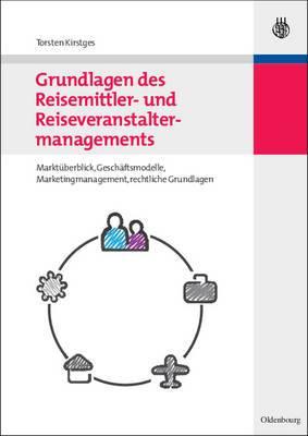 Grundlagen Des Reisemittler- Und Reiseveranstaltermanagements
