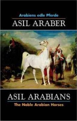 Asil Arabians: The Noble Arabian Horses VI