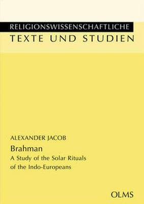 Brahman: A Study of the Solar Rituals of the Indo-Europeans