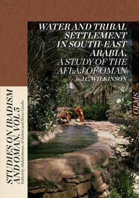 Water & Tribal Settlement in South-East Arabia: A Study of the Aflaj of Oman