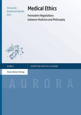 Medical Ethics: Premodern Negotiations Between Medicine and Philosophy
