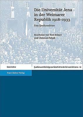 Die Universitat Jena in Der Weimarer Republik 1918-1933: Eine Quellenedition