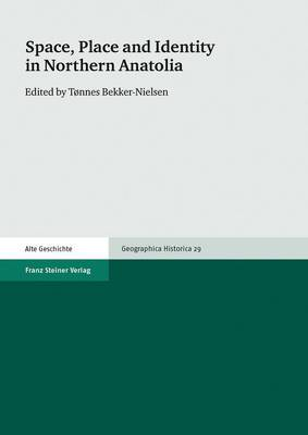 Space, Place and Identity in Northern Anatolia