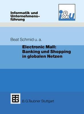 Electronic Mall: Banking Und Shopping in Globalen Netzen