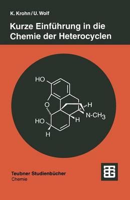Kurze Einfuhrung in Die Chemie Der Heterocyclen