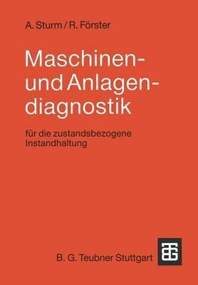 Maschinen- Und Anlagendiagnostik: Fur Die Zustandsbezogene Instandhaltung