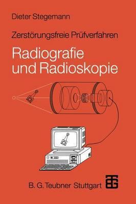 Zerstorungsfreie Prufverfahren: Radiografie Und Radioskopie