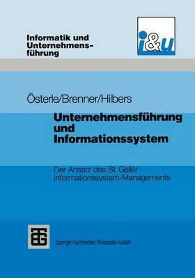 Unternehmensfuhrung Und Informationssystem: Der Ansatz Des St. Galler Informationssystem-Managements