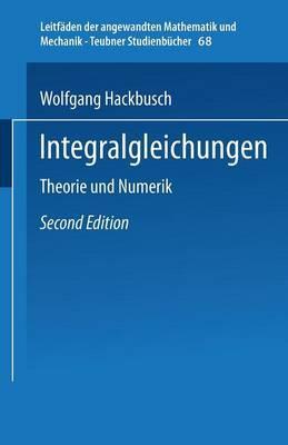 Integralgleichungen: Theorie Und Numerik