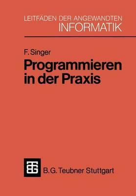 Programmieren in Der Praxis