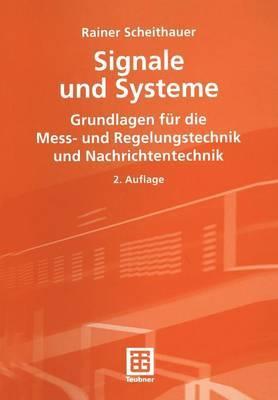 Signale Und Systeme: Grundlagen Fur Die Mess- Und Regelungstechnik Und Nachrichtentechnik