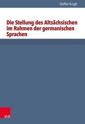 Die Stellung Des Altsachsischen Im Rahmen Der Germanischen Sprachen