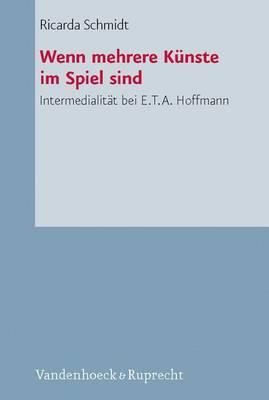 Wenn Mehrere K Nste Im Spiel Sind: Intermedialitat Bei E.T.A. Hoffmann