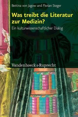 Was Treibt Die Literatur Zur Medizin?: Ein Kulturwissenschaftlicher Dialog